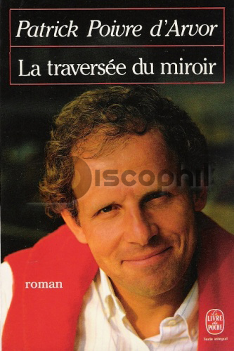 Poivre d 39 arvor patrick discophil books vinyls la for Traversee du miroir